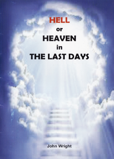 Hell or Heaven in the Last Days